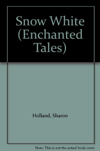 9780061063329: Snow White (Enchanted Tales)