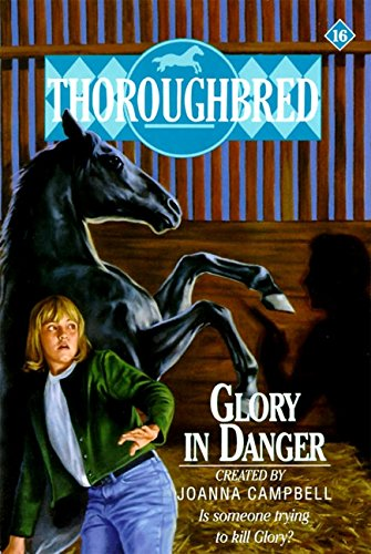 9780061063961: Glory in Danger (Thoroughbred, No 16)