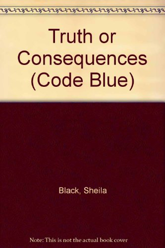 9780061064241: Truth or Consequences (Code Blue)