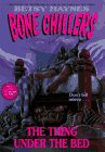 9780061064289: The Thing Under the Bed (Bone Chillers)