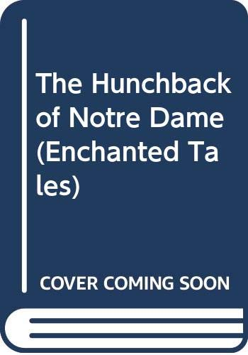 9780061064340: The Hunchback of Notre Dame (Enchanted Tales)