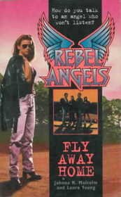 Fly Away Home (Rebel Angels): Young, Laura, Malcolm,