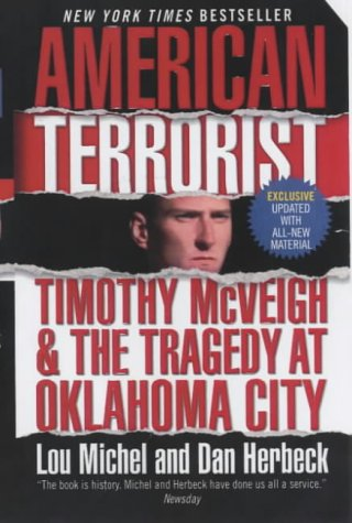 9780061065187: American Terrorist: Timothy McVeigh and the Oklahoma City Bombing