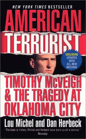9780061065187: American Terrorist: Timothy McVeigh & the Tragedy at Oklahoma City