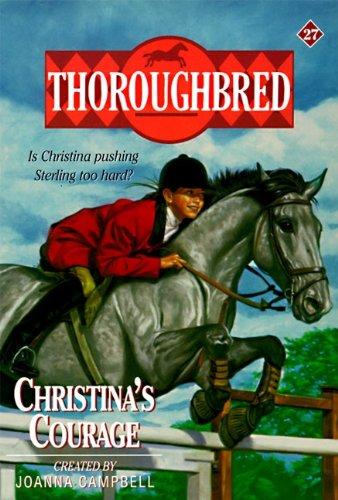 9780061065293: Christina's Courage (Thoroughbred Series #27)