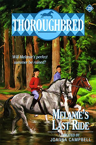 9780061065316: Melanie's Last Ride (Thoroughbred)