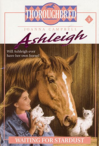 Waiting for Stardust (Thoroughbred: Ashleigh, No. 3) (9780061065446) by Joanna Campbell