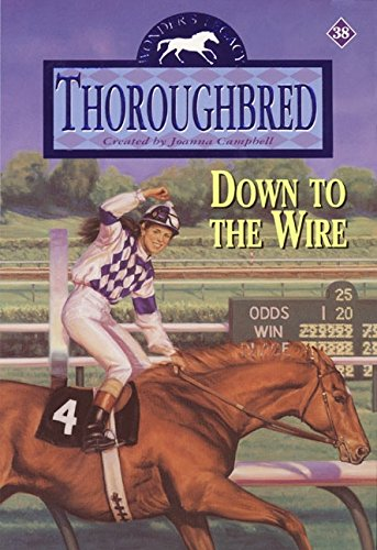 9780061066092: Down to the Wire (Thoroughbred, No. 38)