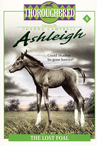 The Lost Foal (Ashleigh, No. 8) (006106632X) by Campbell, Joanna