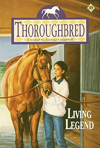 Living Legend (Thoroughbred Series #39) (0061066338) by Alice Leonhardt; Joanna Campbell