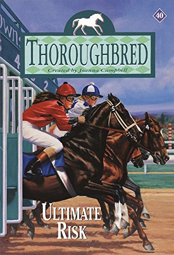 9780061066344: Ultimate Risk (Thoroughbred Series #40)