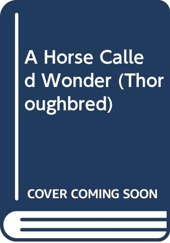 9780061067242: Horse Called Wonder (Thoroughbred Series #1)