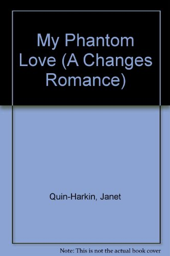 9780061067709: My Phantom Love (A Changes Romance)