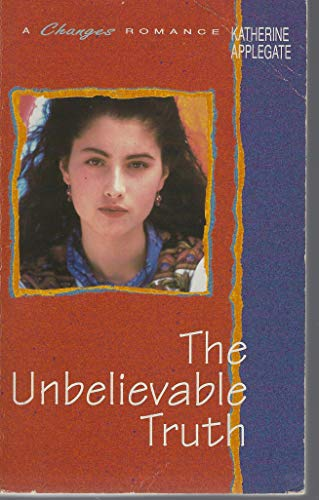 9780061067747: The Unbelievable Truth (A Changes Romance)
