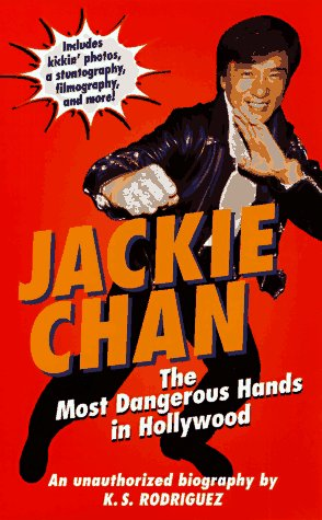 9780061070662: Jackie Chan: The Most Dangerous Hands in Hollywood