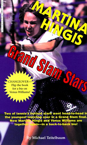 Grand Slam Stars: Martina Hingis and Venus Williams: Teitelbaum, Michael
