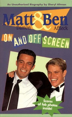 Matt Damon and Ben Affleck: On and Off Screen (0061071455) by Sheryl Berk