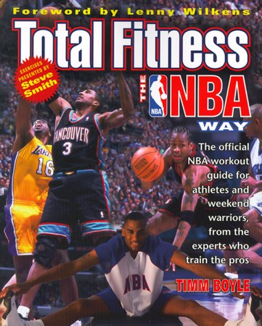 9780061073038: Total Fitness the NBA Way: The Official NBA Workout Guide for Athletes and Weekend Warriors, from the Experts Who Train the Pros
