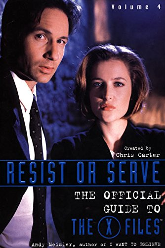 9780061073090: Resist or Serve: Official Guide to The X-Files Volume 4