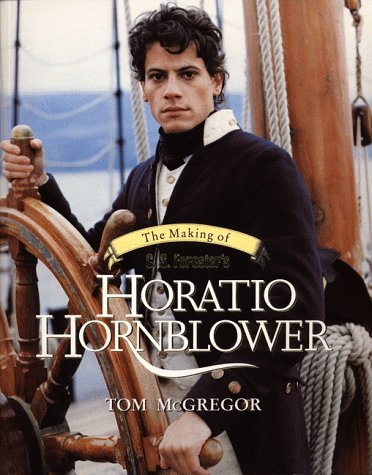 9780061073571: The Making of C S Forester's Horatio Hornblower