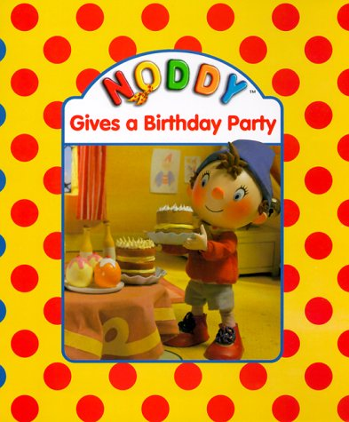 9780061073663: Noddy Gives a Birthday Party