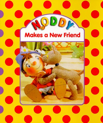 9780061073670: Noddy Makes a New Friend