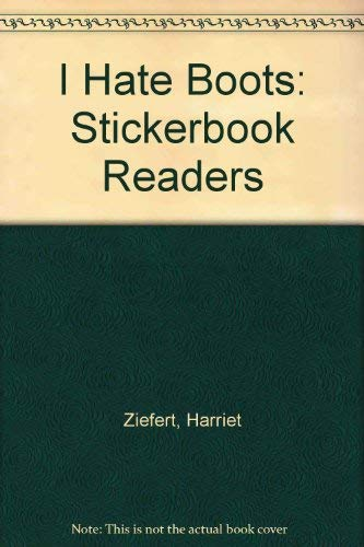 9780061074233: I Hate Boots: Stickerbook Readers