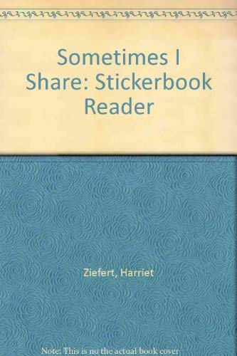 9780061074257: Sometimes I Share: Stickerbook Reader