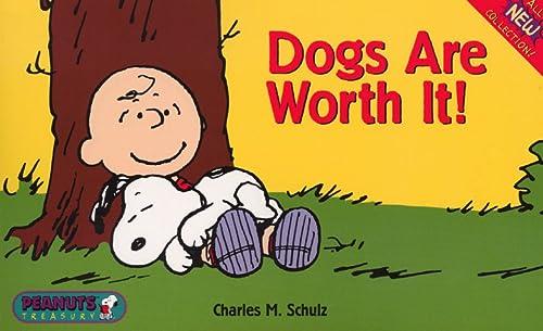 9780061075636: Dogs Are Worth It! (Peanuts Treasury)