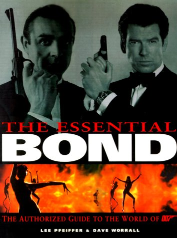 9780061075902: The Essential Bond: The Authorized Guide to the World of 007