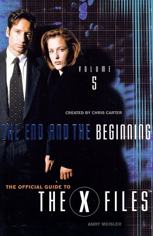 9780061075957: The End and the Beginning (The Official Guide to the X-Files, Vol. 5)