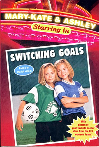 9780061076039: Switching Goals (Mary-Kate & Ashley Starring in)