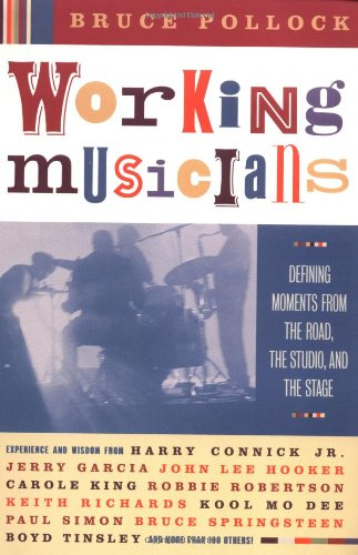 9780061076060: Working Musicians: Defining Moments from the Road, the Studio, and the Stage