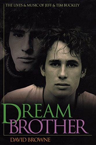 9780061076084: Dream Brother: The Lives and Music of Jeff and Tim Buckley