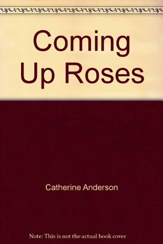 9780061081231: Coming Up Roses