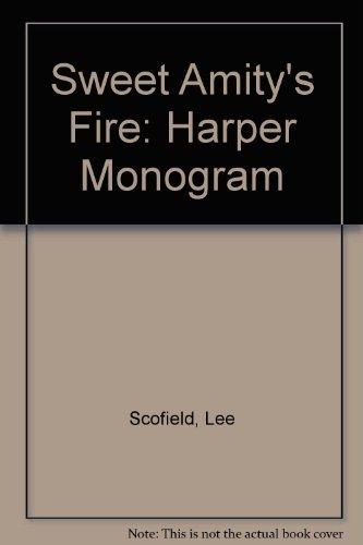 9780061081491: Sweet Amity's Fire (Harper Monogram)