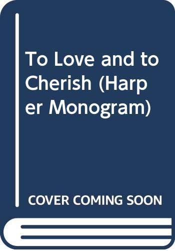 9780061081576: To Love and to Cherish (Harper Monogram)