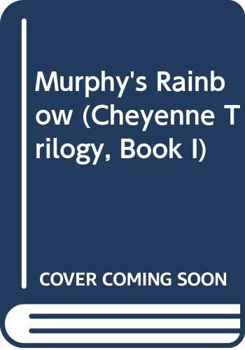 9780061081606: Murphy's Rainbow (Cheyenne Trilogy, Book I)