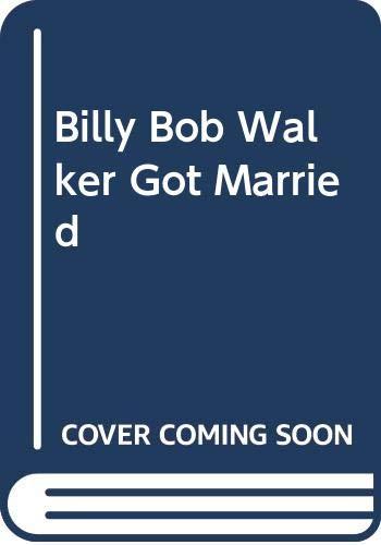 9780061082986: Billy Bob Walker Got Married