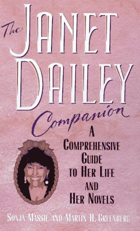 9780061084737: The Janet Dailey Companion: A Comprehensive Guide to Her Life and Her Novels