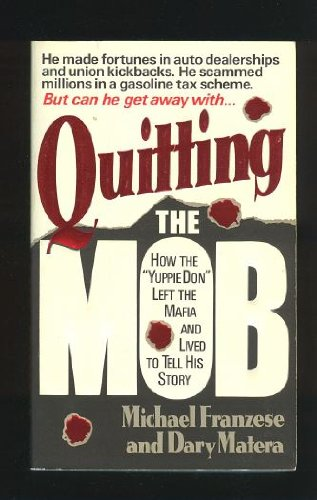 Quitting the Mob (9780061090585) by Michael Franzese; Dary Matera
