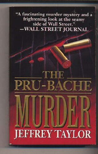9780061090851: The Pru-Bache Murder: The Fast Life and Grisly Death of a Millionaire Stockbroker