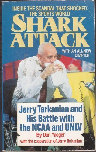 9780061091087: Shark Attack: Jerry Tarkanian and His Battle with the Ncaa and Unlv