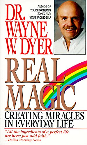 Real Magic. Creating Miracles in Everyday Life.