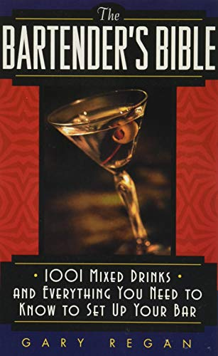 9780061092206: The Bartender's Bible: 1001 Mixed Drinks and Everything You Need to Know to Set Up Your Bar