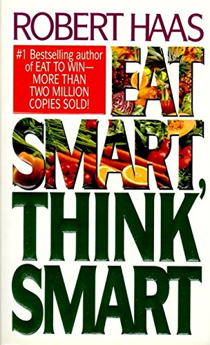 9780061092343: Eat Smart Think Smart: How to Use Nutrients and Supplements to Achieve Maximum Mental and Physical Performance