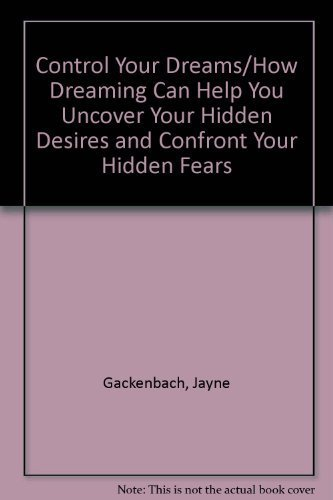 9780061092442: Control Your Dreams/How Dreaming Can Help You Uncover Your Hidden Desires and Confront Your Hidden Fears