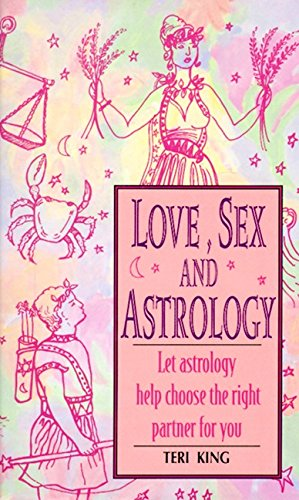 9780061092459: Love, Sex and Astrology: Let Astrology Help You Choose the Right Partner for You