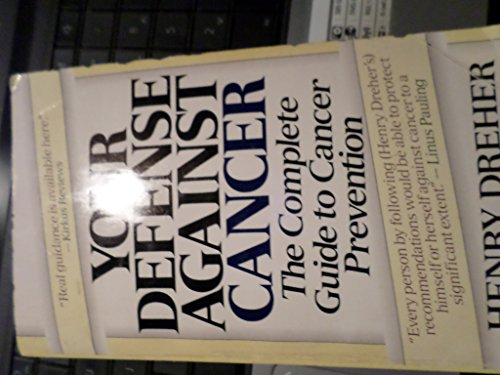 9780061092473: Your Defense Against Cancer: The Complete Guide to Cancer Prevention (New Ways to Health)