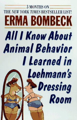 9780061092732: All I Know About Animal Behavior I Learned in Loehmann's Dressing Room